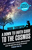 Thompson, Mark: A Down to Earth Guide to the Cosmos