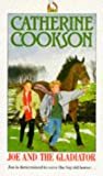 Cookson, Catherine: Joe and the Gladiator