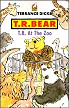 T.R. Bear at the zoo by Terrance Dicks