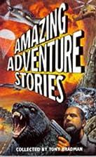 Amazing Adventure Stories by Tony Bradman