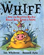 Whiff: Or How the Beautiful Big Fat Smelly…