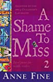 Fine, Anne: A Shame to Miss Poetry: Collection 2