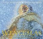 Wenceslas: The Eternal Christmas Story by…