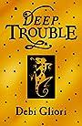 Deep Trouble (Pure Dead) - Debi Gliori