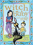 Gliori, Debi: Witch Baby and Me