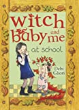 Gliori, Debi: Witch Baby and Me at School