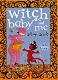 Gliori, Debi: Witch Baby and Me After Dark