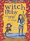 Gliori, Debi / Gliori, Debi (Illustrator): Witch Baby and Me on Stage
