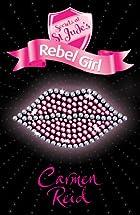 Rebel girl by Carmen Reid