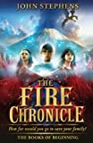 John Stephens: The Fire Chronicle: The Books of Beginning 2