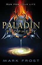 The Paladin Prophecy: Book One by Mark Frost