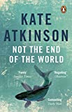 Atkinson, Kate: Not the End of the World