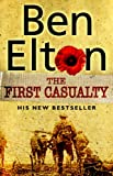 Elton, Ben: The First Casualty