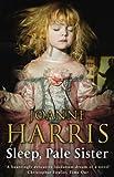 Harris, Joanne: Sleep, Pale Sister