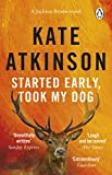 Atkinson, Kate: Started Early, Took My Dog (Jackson Brodie)