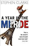 Stephen Clarke: A Year in the Merde