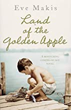 Land of the Golden Apple by Eve Makis