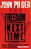 Pilger, John: Freedom Next Time