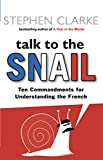 STEPHEN CLARKE: TALK TO THE SNAIL
