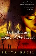 Obscure Logic of the Heart by Priya Basil