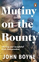 Mutiny: A Novel of the Bounty by John Boyne