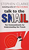 Stephen Clarke: Talk to the Snail a Format