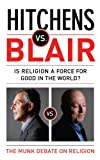 Hitchens, Christopher: Hitchens Vs Blair. Christopher Hitchens, Tony Blair