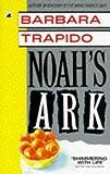 BARBARA TRAPIDO: Noah's Ark (Black Swan)