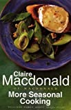 Macdonald of Macdonald, Claire: More Seasonal Cooking