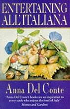 Entertaining All'Italiana by Anna Del Conte