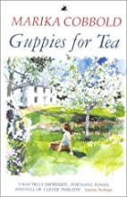 Guppies for Tea by Marika Cobbold
