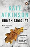 Atkinson, Kate: The Human Croquet