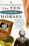 Graham, Laurie: Ten Oclock Horses
