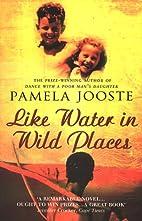 Like Water in Wild Places by Pamela Jooste