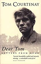 Dear Tom by Tom Courtenay