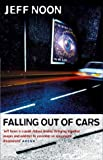 Jeff Noon: Falling Out of Cars