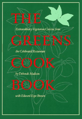 the-greens-cookbook-extraordinary-vegetarian-cuisine-from-the-celebrated-restaurant