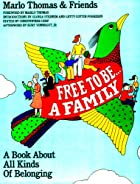 Free to Be... A Family: A Book About All…