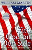 Martin, William: With God on Our Side : The Rise of the Religious Right in America