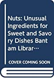 Norman, Jill: Nuts: Unusual Ingredients for Sweet and Savory Dishes Bantam Library of Culinary Arts