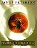 Peterson, James: Splendid Soups