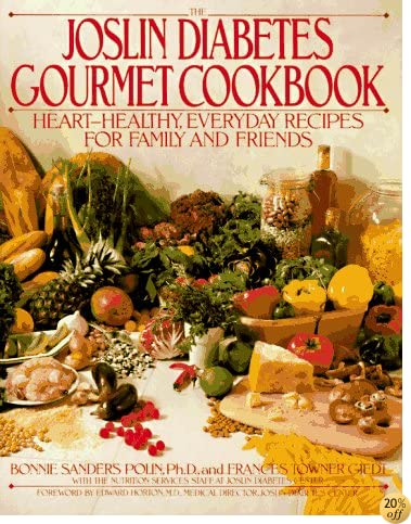 The Joslin Diabetes Gourmet Cookbook: Heart-Healthy Everyday Recipes For Family And Friends