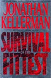 Kellerman, Jonathan: Survival of the Fittest