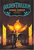 Andre Norton: Golden Trillium (World of the Three Moons, Bk. 3)