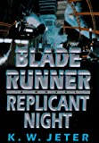 Jeter, K.W.: Replicant Night (Blade Runner, Book 3)
