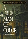 Hambly, Barbara: A Free Man of Color