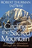 Thurman, Robert A.: Circling the Sacred Mountain : A Spiritual Adventure Through the Himalayas