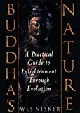Nisker, Wes: Buddha's Nature : A Practical Guide to Enlightenment Through Evolution