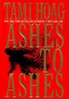Ashes to Ashes by Tami Hoag