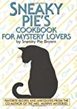Brown, Sneaky Pie: Sneaky Pie&#39;s Cookbook for Mystery Lovers